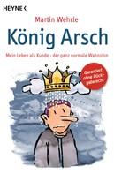 Martin Wehrle: König Arsch ★★★