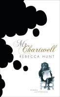 Rebecca Hunt: Mr. Chartwell ★★★★★