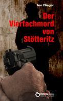 Jan Flieger: Der Vierfachmord von Stötteritz