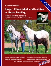 Ginger, horseradish and licorice in horse feeding - Foods as effective medicines