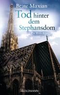 Beate Maxian: Tod hinter dem Stephansdom ★★★★