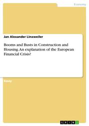 Booms and Busts in Construction and Housing. An explanation of the European Financial Crisis?