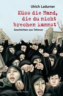 Ulrich Ladurner: Küss die Hand, die du nicht brechen kannst ★★★★