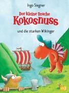 Ingo Siegner: Der kleine Drache Kokosnuss und die starken Wikinger ★★★★★