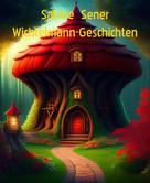 Sabine Sener: Der kleine Wichtelmann hat Geburtstag