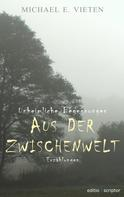 Michael E. Vieten: Unheimliche Begegnungen - Aus der Zwischenwelt ★★★★★