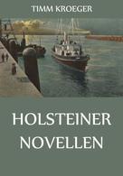 Timm Kröger: Holsteiner Novellen