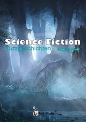 Science Fiction Kurzgeschichten - Band 5/6 - Band 5 von 6