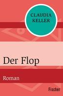 Claudia Keller: Der Flop ★★★★★