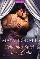 Maya Rodale: Geheimes Spiel der Liebe ★★★★