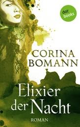 Elixier der Nacht - Ein Romantic-Mystery-Roman: Band 2 - Roman