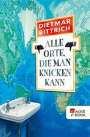 Dietmar Bittrich: Alle Orte, die man knicken kann ★★