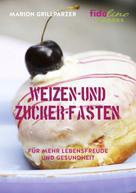 Marion Grillparzer: Weizen- und Zucker-Fasten ★★★★