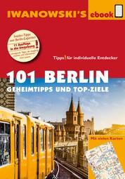 101 Berlin - Reiseführer von Iwanowski - Geheimtipps und Top-Ziele