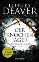Jeffery Deaver: Der Knochenjäger ★★★★