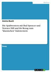 """Die Spaßwestern mit Bud Spencer und Terence Hill und ihr Bezug zum """"klassischen"""" Italowestern"""