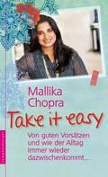 Mallika Chopra: Take it easy