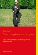 Stefan Wahle: Sawah Kung Fu Gesamtausgabe