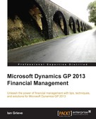 Ian Grieve: Microsoft Dynamics GP 2013 Financial Management