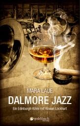 Dalmore Jazz - Ein Edinburgh-Krimi mit Rowan Lockhart