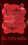 Allyson Snow: Vampire, Pech und P(f)annen ★★★★