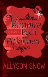 Vampire, Pech und P(f)annen - (Verflixt und zugebissen 1)