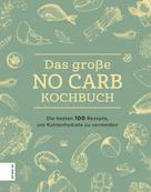 ZS-Team: Das große No Carb-Kochbuch
