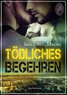 Inka Loreen Minden: Tödliches Begehren ★★★★