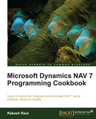 Rakesh Raul: Microsoft Dynamics NAV 7 Programming Cookbook