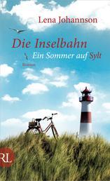 Die Inselbahn - Ein Sommer auf Sylt Roman