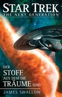 James Swallow: Star Trek - The Next Generation: Der Stoff, aus dem die Träume sind ★★★★