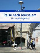 Lutz Dettmann: Reise nach Jerusalem ★★★★