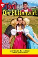 Friederike von Buchner: Toni der Hüttenwirt 230 – Heimatroman