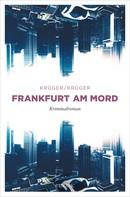 Uwe Krüger: Frankfurt am Mord ★
