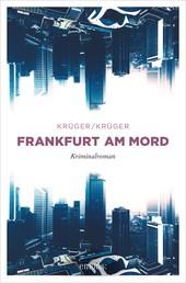 Frankfurt am Mord - Kriminalroman