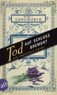 Mary L. Longworth: Tod auf Schloss Bremont ★★★★