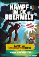 Mark Cheverton: Kampf um die Oberwelt: Band 1 der Gameknight999-Serie ★★★★★