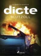 Elsebeth Egholm: Blutzoll: Ein Fall für Dicte Svendsen ★★★★