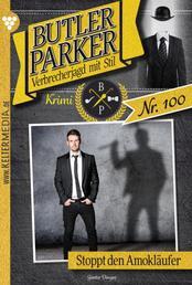 Butler Parker 100 – Kriminalroman - Stoppt den Amokläufer