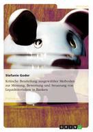 Stefanie Goder: Kritische Beurteilung ausgewählter Methoden zur Messung, Bewertung und Steuerung von Liquiditätsrisiken in Banken