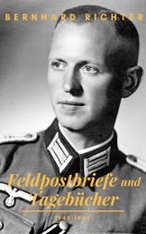 Feldpostbriefe und Tagebücher – 1940-1945 - Mit einem Vorwort von Ursula Brück