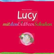 Lucy mit den Erdbeerschuhen