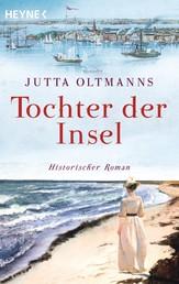 Tochter der Insel - Historischer Roman