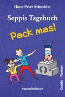 Hans-Peter Schneider: Seppis Tagebuch - Pack mas!: Ein Comic-Roman Band 4 ★★★★★
