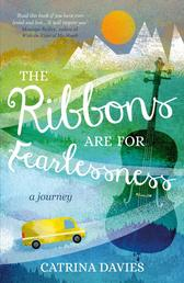 The Ribbons are for Fearlessness - A Journey