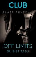 Clare Connelly: Off Limits - Du bist tabu ★★★★