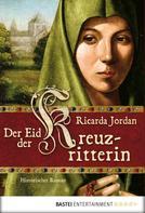 Ricarda Jordan: Der Eid der Kreuzritterin ★★★★