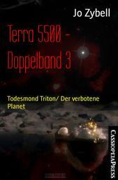 Terra 5500 - Doppelband 3 - Todesmond Triton/ Der verbotene Planet