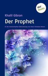 Der Prophet - in der meisterhaften Übersetzung von Hans Christian Meiser