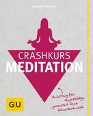 Maren Schneider: Crashkurs Meditation ★★★★